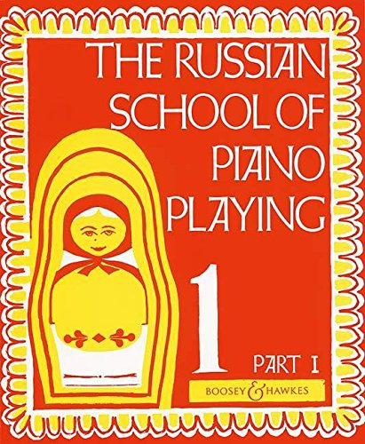 BOOSEY & HAWKES THE RUSSIAN SCHOOL OF PIANO PLAYING VOL.1 PART 1 Educational books Piano ()
