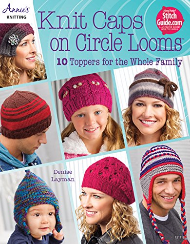 Knit Caps On Circle Looms 10 Toppers For The Whole Family Denise