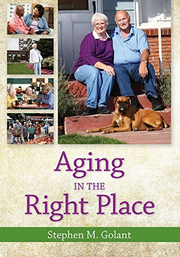 Aging in the Right Place 1st edition by Stephen Golant (2015) Paperback
