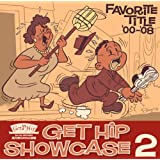 GET HIP SHOWCASE 2