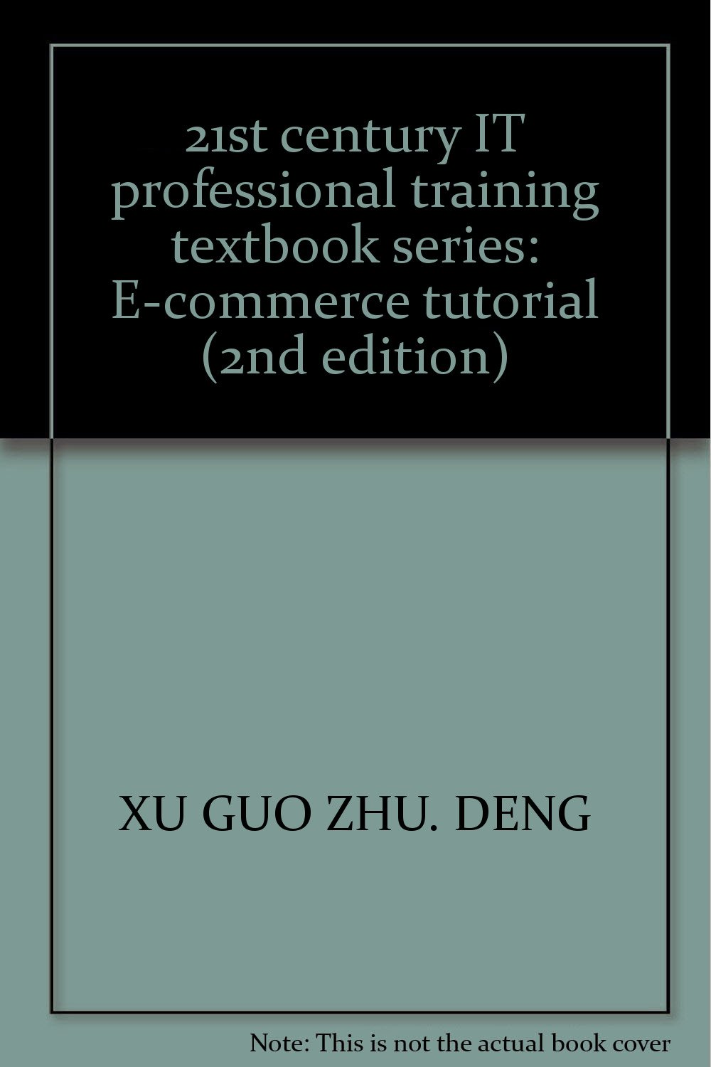 21st century IT professional training textbook series: E-commerce tutorial (2nd edition) PDF