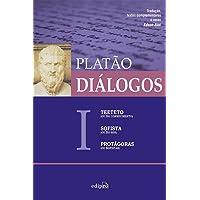Diálogos I - Teeteto (ou Do Conhecimento), Sofista (ou Do Ser), Protágoras (ou Sofistas)