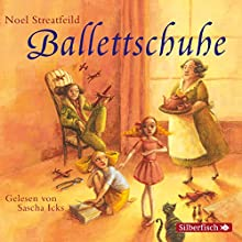 Ballettschuhe (Schuh-Bücher 1) Hörbuch von Noel Streatfeild Gesprochen von: Sascha Icks