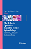 The Bethesda System for Reporting Thyroid Cytopathology: Definitions, Criteria and Explanatory Notes
