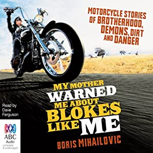 My Mother Warned Me About Blokes Like Me Audiobook