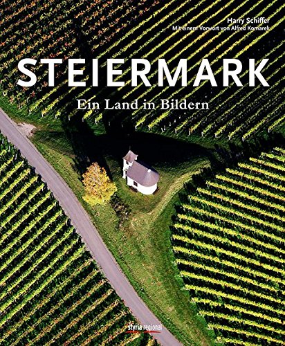 Steiermark: Ein Land in Bildern