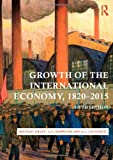 Growth of the International Economy, 1820 - 2015, Graff, Michael and Kenwood, A. G., 0415476097