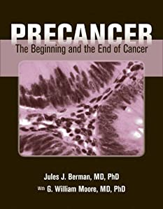 Precancer: The Beginning and the End of Cancer