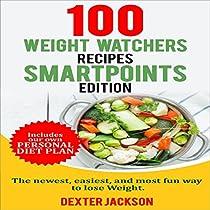 WEIGHT WATCHERS SMARTPOINTS COOKBOOK: 100 WEIGHT WATCHERS RECIPES