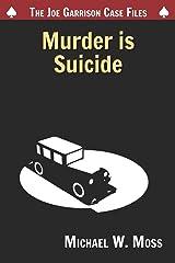 Murder is Suicide (The Joe Garrison Case Files) Paperback