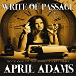 Write of Passage: The American Fae Series, Book 1 | April Adams