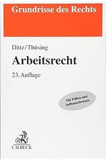 Arbeitsrecht Grundrisse Des Rechts Wilhelm Dütz Gregor Thüsing