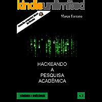 Hackeando a pesquisa acadêmica (Coleção pequenas dicas de Direito — Livro 2)