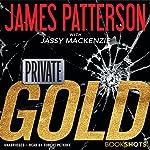 Private: Gold   James Patterson,Jassy Mackenzie