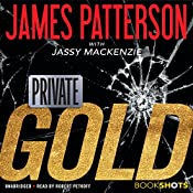Private: Gold | James Patterson, Jassy Mackenzie