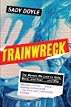 Trainwreck: The Women We Love to Hate...
