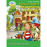 Every Kid's Guide to Responding to Danger (Living Skills Book 4)