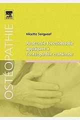 Anatomie fonctionnelle appliquée à l'ostéopathie crânienne (French Edition) Kindle Edition