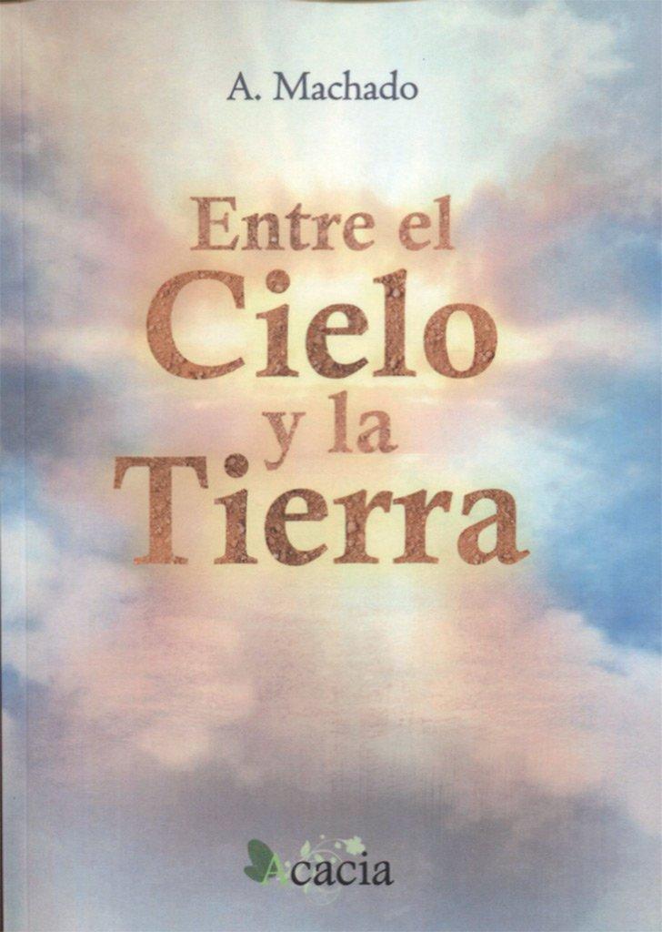 Entre el cielo y la tierra: Amazon.es: Arias Machado, M.ª Ángeles ...