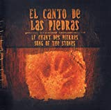 El Canto De Las Piedras - Le Chant Des Pierres - Song Of The Stones