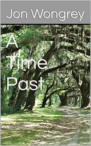 Download PDF A Time Past - A selection of short stories.