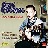 He's Still A Rebel - Completing The Wall Of Sound 1960-1962