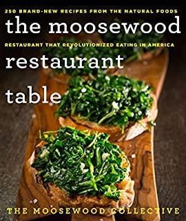 Book Cover: The Moosewood Restaurant Table: 250 Brand-New Recipes from the Natural Foods Restaurant That Revolutionized Eating in America