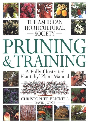American Horticultural Society Pruning & Training (American Horticultural Society Practical Guides) Hardcover – August 1, 1996 Christopher Brickell David Joyce DK 1564583317