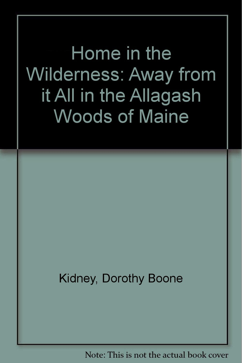 Home in the Wilderness: Away from it All in the Allagash Woods of Maine