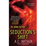 Seduction's Shift: A Paranormal Shapeshifter Werejaguar Romance (The Shadow Shifters Book 2)