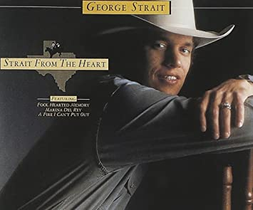 Image result for george strait strait from the heart