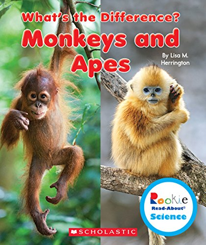 Monkeys and Apes (Rookie Read-About Science: What's the Difference?)