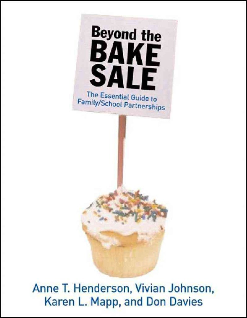 Beyond The Bake Sale : The Essential Guide to Family School Partnerships(Paperback)  - 2005 Edition: Don Davies | Anne T. Henderson | Karen L. Mapp | Vivian ...