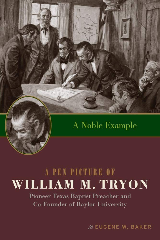 Read Online A Noble Example: A Pen Picture of William M. Tryon, Pioneer Texas Baptist Preacher and Co-Founder of Baylor University (Big Bear Books) ebook