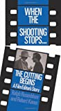 When The Shooting Stops ... The Cutting Begins: A Film Editor's Story (Da Capo Paperback)