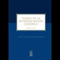 Teoría de la interpretación jurídica: Compilación y traducción de Alejandro Vergara Blanco