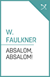 Absalom, Absalom! (Annotated) (English Edition)