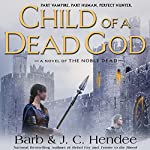 Child of a Dead God | Barb Hendee,J. C. Hendee