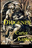 Diogenes, Carter Kaplan, 145371202X
