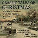 Classic Tales of Christmas: A Yuletide Collection of Stories, Poems, and Essays Audiobook by Harrison Morris, Alphonse Daudet, John Fox Jr., Max Beerbohm, Henry Wadsworth Longfellow, Richmal Crompton, Christina Rossetti, Georg Schuster Narrated by Daniel H. Vimont