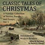 Classic Tales of Christmas : A Yuletide Collection of Stories, Poems, and Essays | Georg Schuster,John Fox Jr.,Henry Wadsworth Longfellow,Alphonse Daudet,Richmal Crompton,Max Beerbohm,Christina Rossetti,Harrison Morris