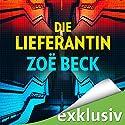 Die Lieferantin Hörbuch von Zoë Beck Gesprochen von: Antje Thiele