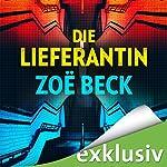 Die Lieferantin | Zoë Beck