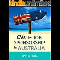 CVs for Job Sponsorship in Australia (Australian Job Search Book 3)