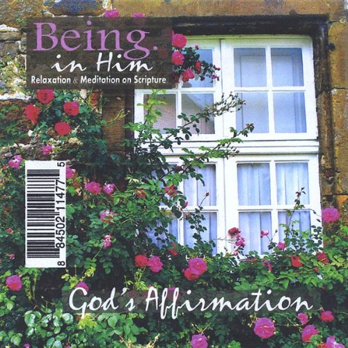 God's Affirmation by Being In Him