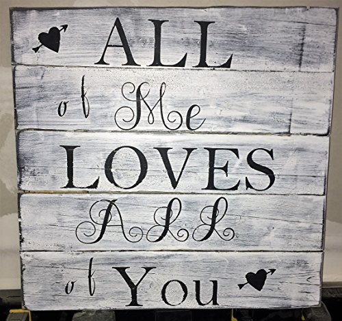 "Decorative Sign ""All of Me Loves All of You""."