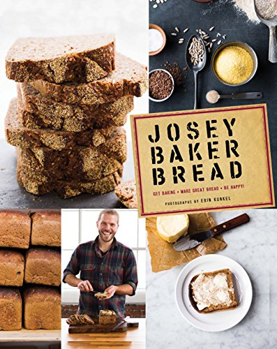 Josey Baker Bread: Get Baking - Make Awesome Bread - Share the Loaves (Cookbook for Bakers, Easy Book about Bread-Making) from Chronicle Books CA