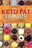 Keto Fat Bombs: 70 Savory & Sweet Ketogenic, Paleo & Low Carb Diets Recipes Cookbook: Healthy Keto Fat Bomb Recipes to Lose Weight by Eating Low-Carb Keto Fat Bombs Snacks