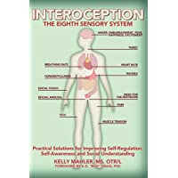 Interoception: The Eighth Sensory System