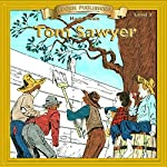 The Adventures of Tom Sawyer: Bring the Classics to Life | Mark Twain